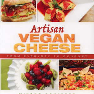 Artisan Vegan Cheese: From Everyday to Gourmet by Miyoko Schinner