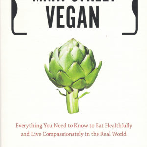Main Street Vegan by Victoria Moran and Adair Moran