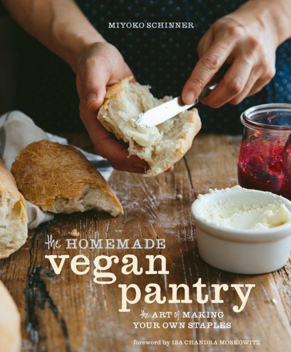 The Homemade Vegan Pantry: The Art of Making Your Own Staples by Miyoko Schinner