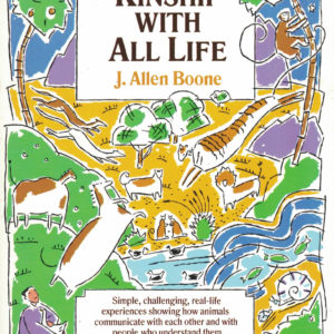 Kinship with All Life by J. Allen Boone